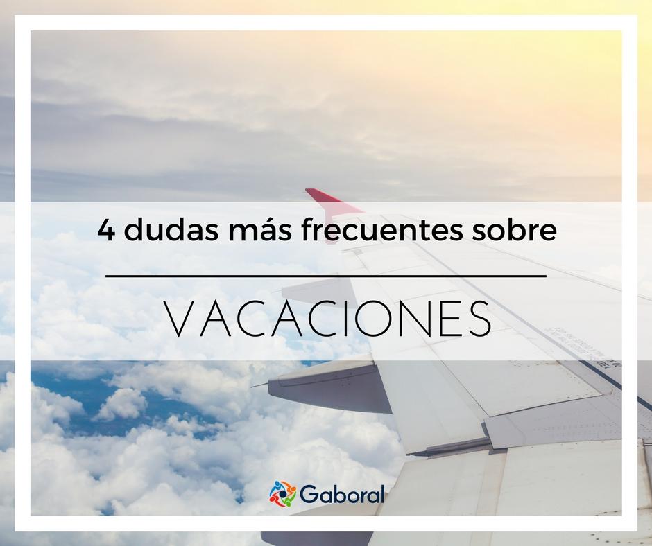 4 dudas más frecuentes sobre vacaciones