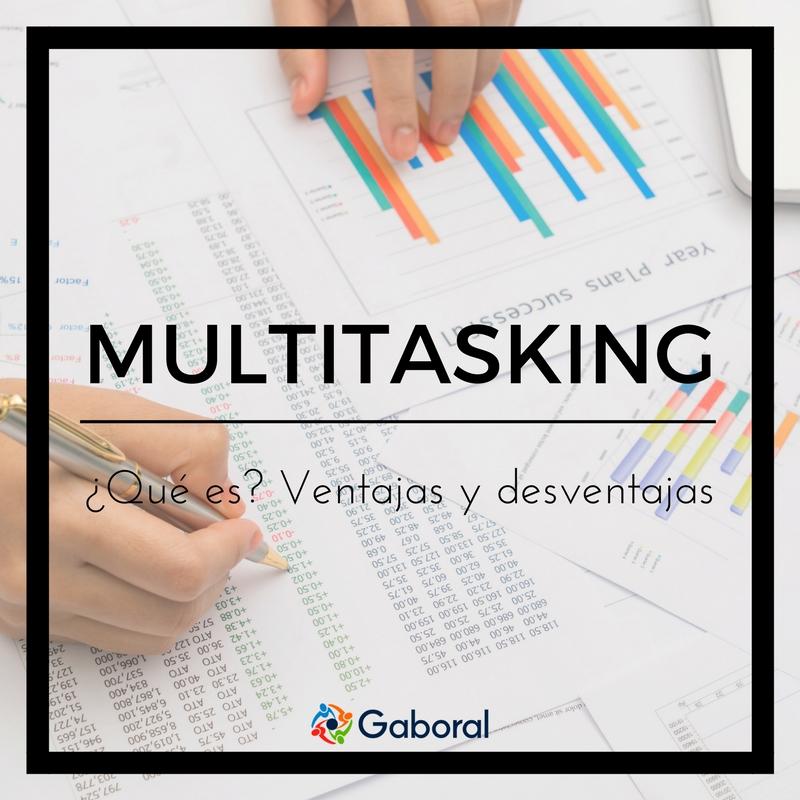 Multitasking. ¿Qué es? Ventajas y desventajas
