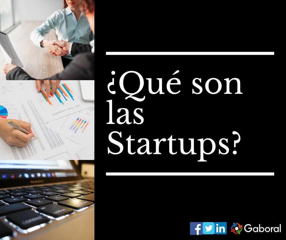 ¿Qué son las Startups?