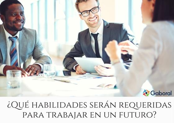 ¿Qué habilidades serán requeridas para trabajar en el futuro?