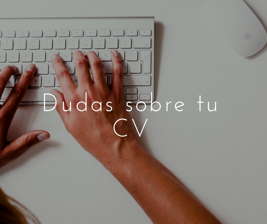 Dudas más frecuentes sobre tu CV